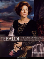 Tebaldi: The Voice of an Angel (Revised 2nd Edition) ~ by Carlamaria Casanova